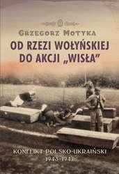 Od rzezi wołyńskiej do akcji Wisła. Wywiad z Grzegorzem Motyką.