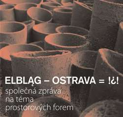 Elbląg-Ostrava – wspólna sprawa to tytuł wystawy przygotowanej przez Galerię El i jej czeskiego partnera