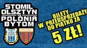Tańsze bilety na mecz Stomil - Polonia Bytom