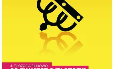"""Festiwal filmu filozoficznego """"Filozofia Filmowo"""""""