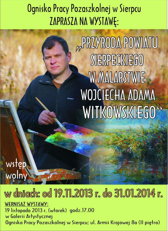 Wystawa Wojciecha Witkowskiego - full image