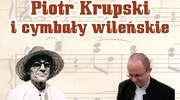 Piotr Krupski zagra na cymbałach wileńskich