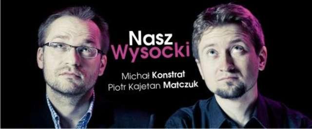 Matczuk i Konstrat przybliżają postać Wysockiego - full image