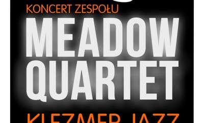 Muzyczne Inhalacje z Meadow Quartet