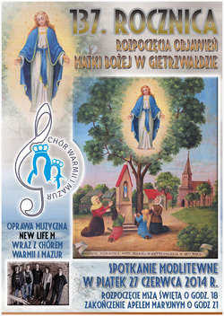 27 czerwca przypada 137 rocznica objawień Maryi. Na czuwaniu modlitewnym razem z Chórem Warmii i mazur zaśpiewa zespół New Life'M