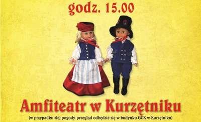 """Czwarte """"Spotkanie z folklorem"""" w Kurzętniku"""