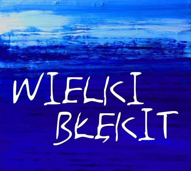 Wielki Błękit. Wystawa w Galerii Stary Ratusz WBP - full image