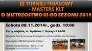 III Turniej Finałowy- Masters KLT o Mistrzostwo III-go sezonu 2014