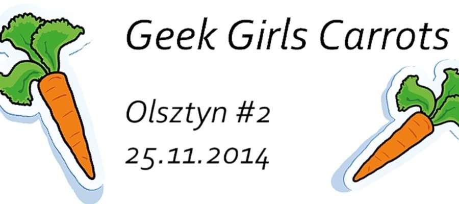 To juz drugie spotkanie Geek Girl Carrots w Olsztynie.