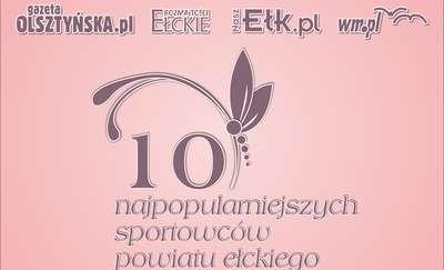 Ełk. Głosowanie na Sportowca 2014 roku zakończone!