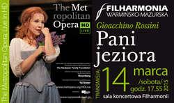 Metropolitan Opera Live w Filharmonii Warmińsko-Mazurskiej. Opera Gioacchino Rossiniego: Pani jeziora