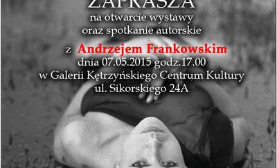 Wystawa fotograficzna Andrzeja Frankowskiego