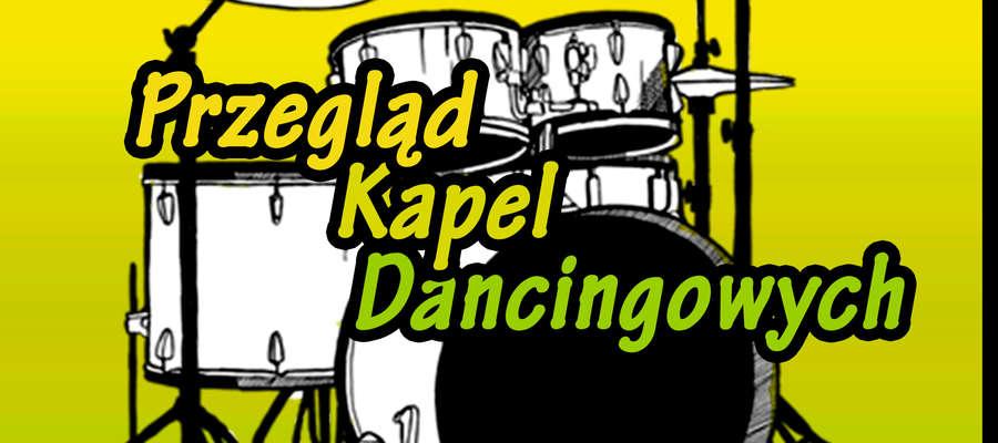 Zapraszamy Przegląd Kapel Dancingowych