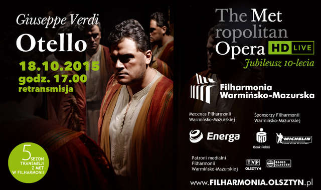 """""""Otello"""" Giuseppe Verdiego, retransmisja spektaklu z Metropolitan Opera w Filharmonii - full image"""
