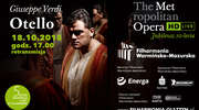 """""""Otello"""" Giuseppe Verdiego, retransmisja spektaklu z Metropolitan Opera w Filharmonii"""