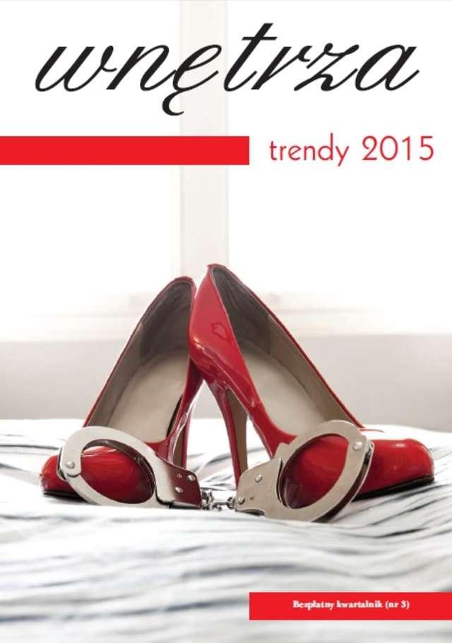 """Magazyn """"TRENDY wnętrza 2015"""" - pobierz nowy numer!"""