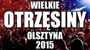 Wielkie Otrzęsiny Olsztyna 2015 już 20 listopada!
