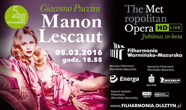 Giacomo Puccini -Manon Lescaut   transmisja z Metropolitan Opera Live in HD w Filharmonii - full image