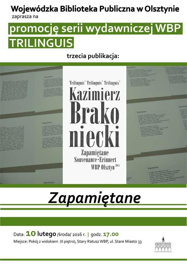 """Kazimierz Brakoniecki """"Zapamiętane""""  - full image"""