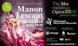 Giacomo Puccini -Manon Lescaut   transmisja z Metropolitan Opera Live in HD w Filharmonii