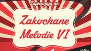 Zapraszająna VI Zakochane Melodie