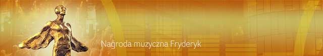 Dziś rozdanie Fryderyków 2016! Sprawdź nominowanych do nagrody - full image