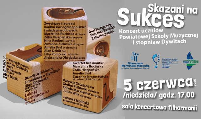 "Filharmonia w Olsztynie zaprasza na koncert ""Skazani na sukces"" - full image"