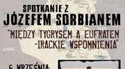 Klub Podróżnika zaprasza na spotkanie z Józefem Sorbianem