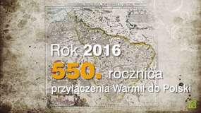 Warmia: 550. rocznica przyłączenia do Polski