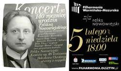 Koncert w 140 rocznicę urodzin Feliksa Nowowiejskiego