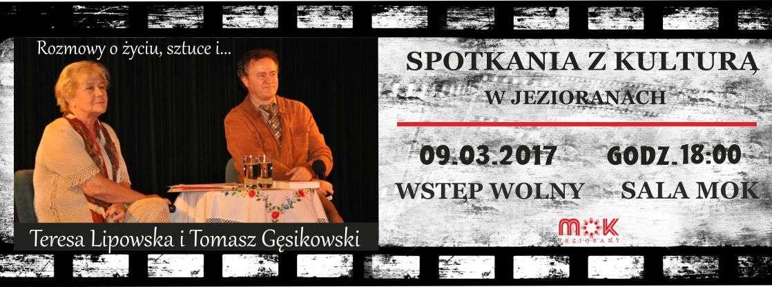 MOK zaprasza na spotkanie z Teresą Lipowską i Tomaszem Gęsikowskim - full image