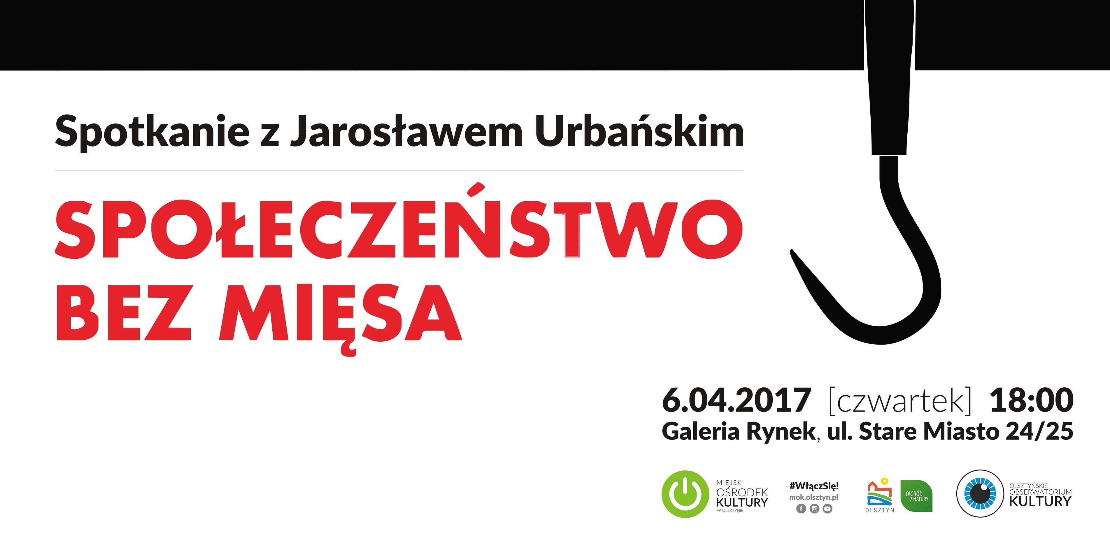 """""""Społeczeństwo bez mięsa"""". Spotkanie  z Jarosławem Urbańskim"""