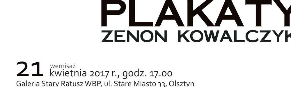 Wystawa Plakaty Zenona Kowalczyka w Galerii Stary Ratusz WBP