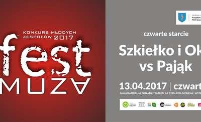 Grupy Szkiełko i Oko oraz Pająk w narożnikach Fest Muzy!