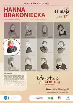 Literatura jest kobietą – spotkanie z Hanną Brakoniecką