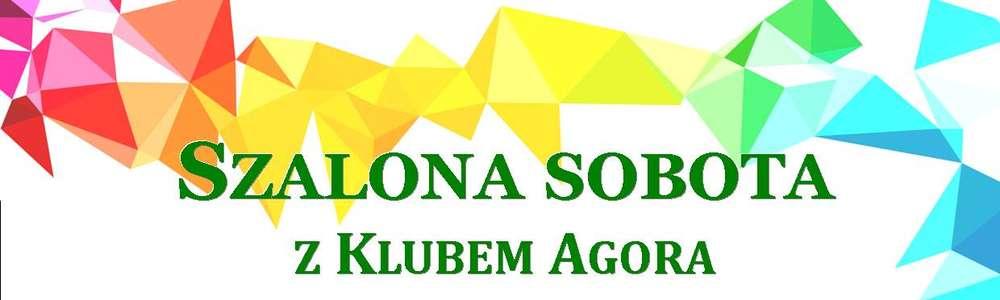 Szalona sobota z klubem Agora