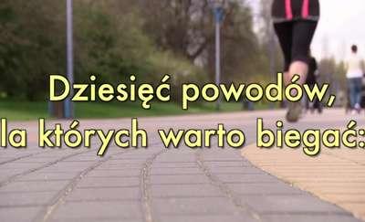 Dlaczego warto biegać? Oto dziesięć powodów