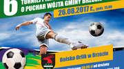 Zapisy na VI Turniej Piłki Nożnej o Puchar Wójta Gminy Brzozie [U SĄSIADÓW]