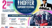 Zapraszamy na Hoffer Superhit Festival' Działdowo 2017