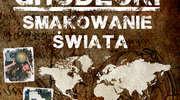 """""""Smakowanie świata"""". Spotkanie z podróżnikiem Władysławem Grodeckim"""