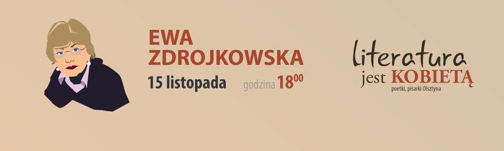 Literatura jest kobietą - spotkanie z Ewą Zdrojkowską - full image