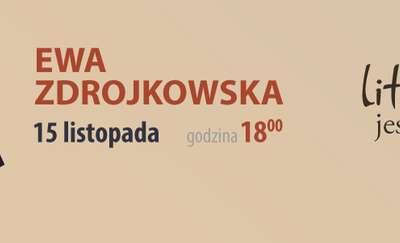 Literatura jest kobietą - spotkanie z Ewą Zdrojkowską