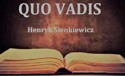 Henryk Sienkiewicz: Quo Vadis. Lekturę poleca Nadia Kacprzak