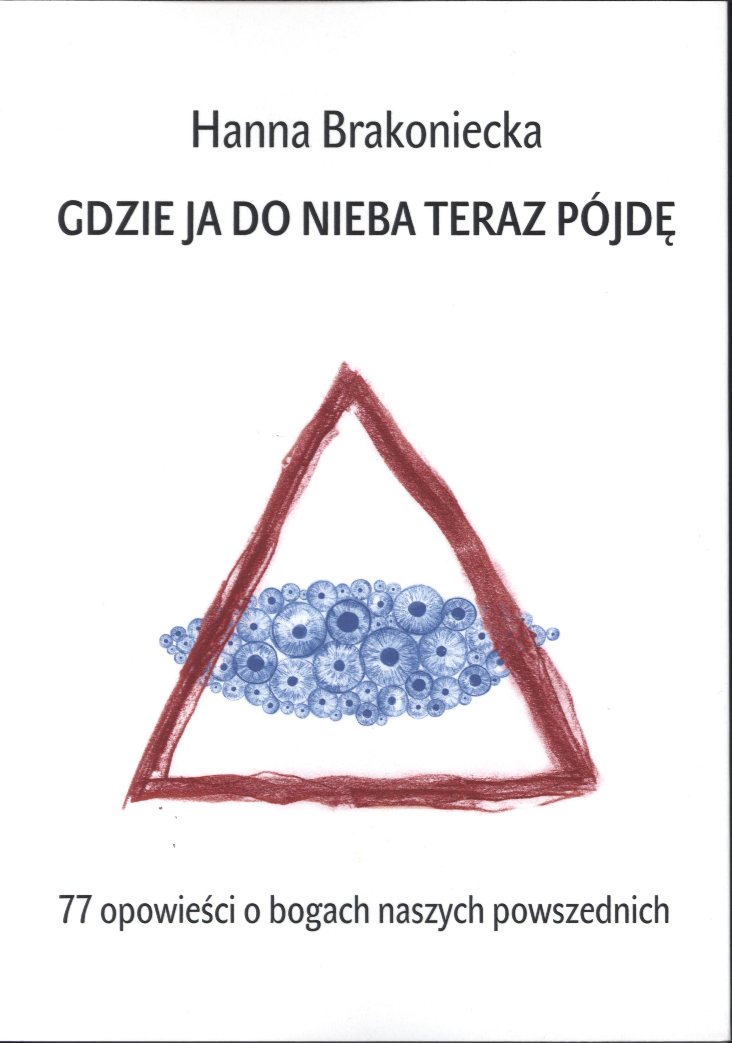 """Spotkanie z Hanną Brakoniecką i promocja nowej książki """"Gdzie ja do nieba teraz pójdę"""""""
