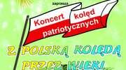 Koncert kolęd patriotycznych