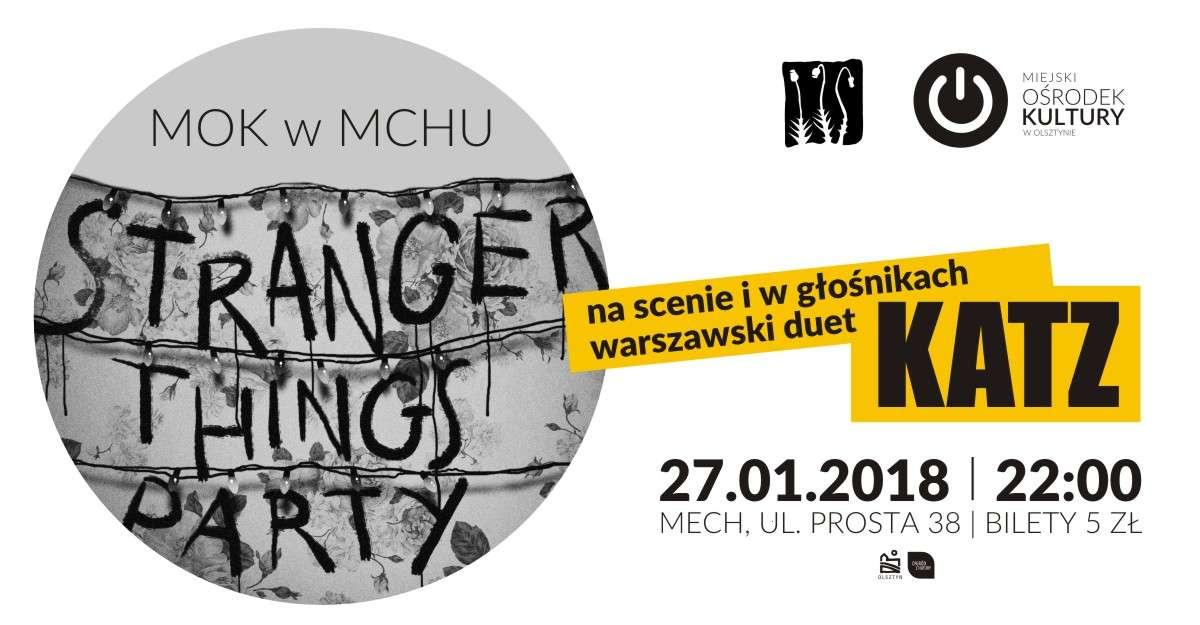 KATZ - Stranger Things Party w olsztyńskim Mchu  - full image