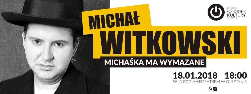 Michał Witkowski: Michaśka ma wymazane - full image