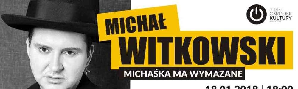 Michał Witkowski: Michaśka ma wymazane