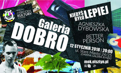 Galeria Dobro - Nowy początek! Dybowska i Better Person