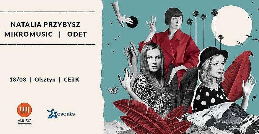 Natalia Przybysz, Mikromusic i Odet na olsztyńskiej scenie - full image